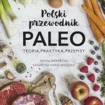 """Recenzja książki """"Polski przewodnik paleo – Teoria, praktyka, przepisy"""""""
